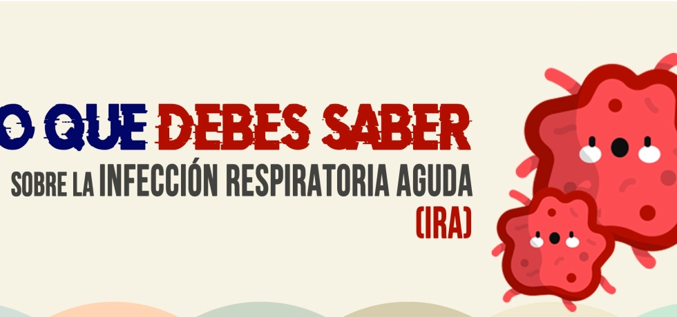 Lo que debes saber sobre la infección respiratoria aguda