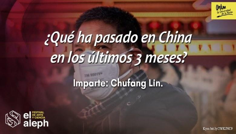 videoconferencia del periodista Chufang Lin con el título ¿Qué ha pasado en China en los últimos 3 meses?
